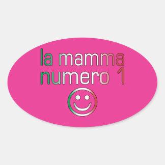 La Mamma Numero 1 ( Number 1 Mom in Italian ) Oval Sticker