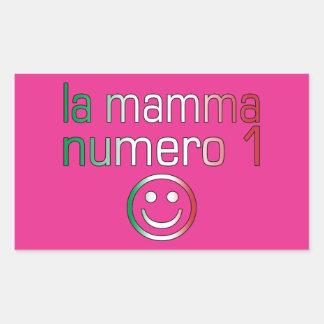 La Mamma Numero 1 ( Number 1 Mom in Italian ) Rectangular Sticker