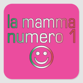 La Mamma Numero 1 ( Number 1 Mom in Italian ) Square Sticker