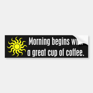 La mañana comienza con una gran taza de café pegatina de parachoque