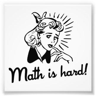 La matemáticas es dura impresiones fotográficas