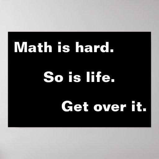 La matemáticas es dura posters