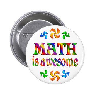 La matemáticas es impresionante pin redondo 5 cm