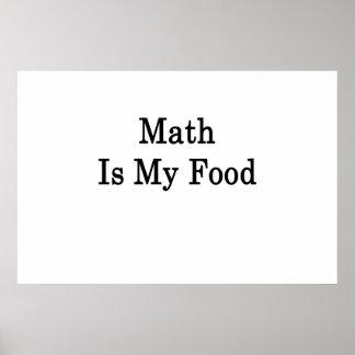 La matemáticas es mi comida póster
