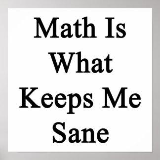 La matemáticas es qué me mantiene sano póster