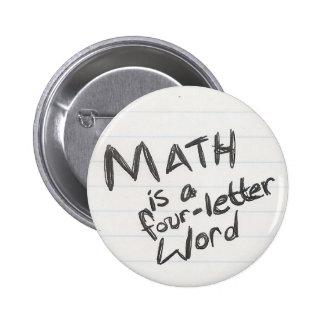 La matemáticas es un botón de la palabra de la Cua Pins