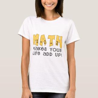 La matemáticas hace que su vida añade para arriba playera