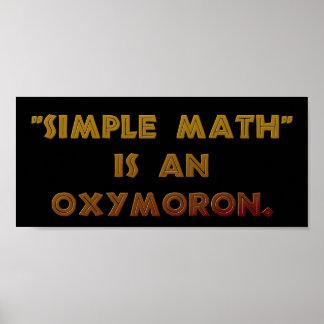 La matemáticas simple es un Oxymoron Póster