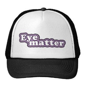 "¿La ""materia del ojo"" dice lo que? Gorros"