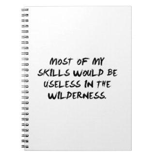 La mayor parte de mis habilidades serían inútiles spiral notebook