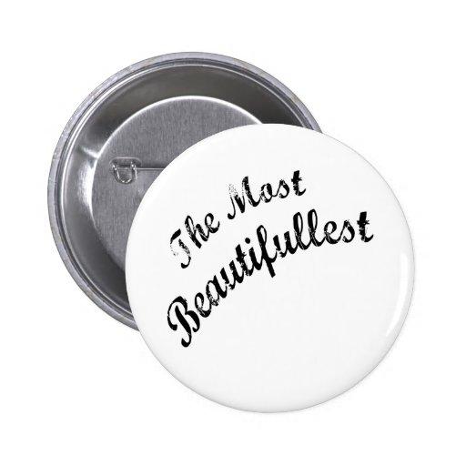 La mayoría de la cosa de Beautifullest en este mun Pins