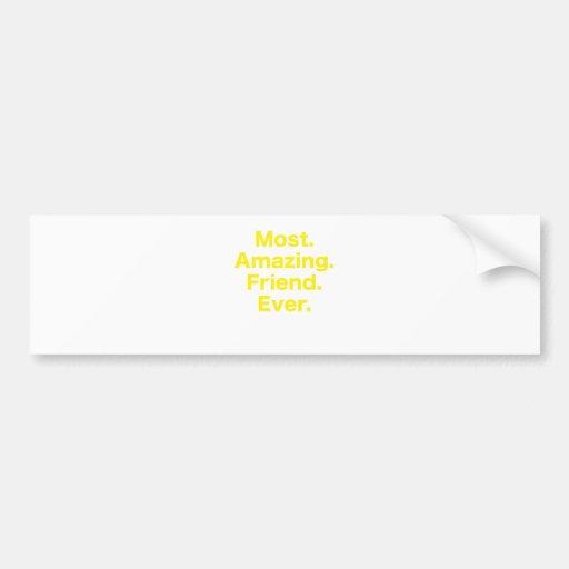 La mayoría del amigo asombroso nunca etiqueta de parachoque