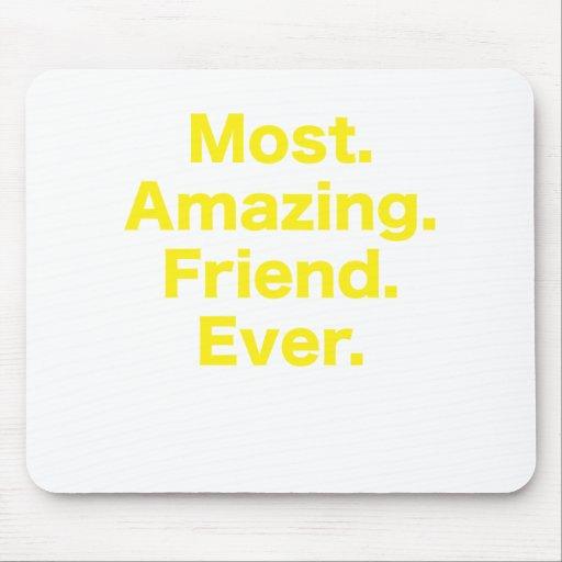 La mayoría del amigo asombroso nunca tapetes de ratón