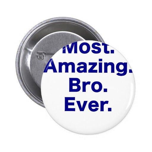 La mayoría del Bro asombroso nunca Pin