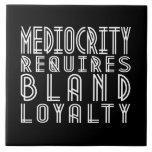 La mediocridad requiere lealtad suave teja  ceramica