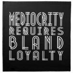 La mediocridad requiere lealtad suave servilleta imprimida