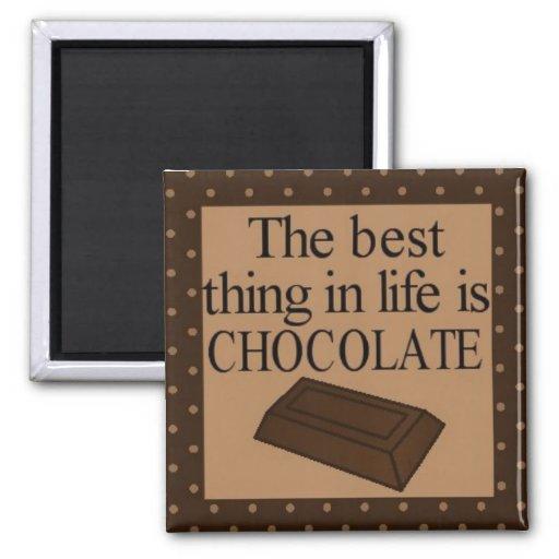 La mejor cosa de la vida es imán del chocolate