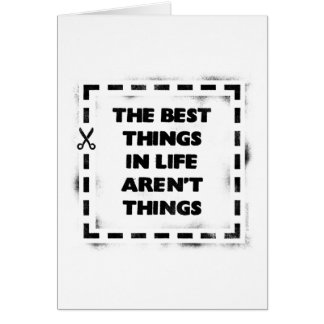 La mejor cosa de la vida no es cosas tarjeta de felicitación