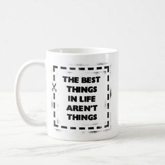 La mejor cosa de la vida no es cosas taza clásica