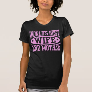 La mejor esposa y la madre del mundo camiseta
