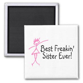 La mejor hermana de Freakin nunca Imán Para Frigorífico