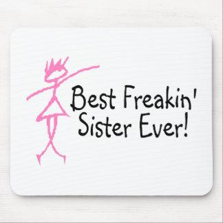 La mejor hermana de Freakin nunca Tapetes De Raton