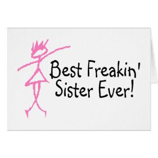 La mejor hermana de Freakin nunca Tarjetas