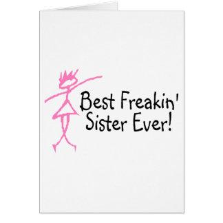 La mejor hermana de Freakin nunca Tarjeta De Felicitación