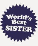 La mejor hermana del mundo camisetas