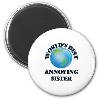 La mejor hermana molesta del mundo imán redondo 5 cm