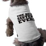 La mejor hermana nunca camiseta de perro