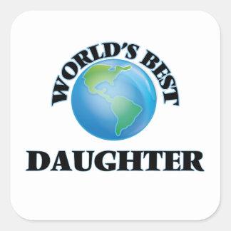 La mejor hija del mundo pegatina cuadrada