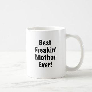 La mejor madre de Freakin nunca Taza