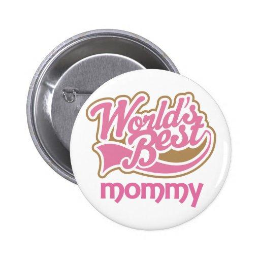 La mejor mamá de los mundos rosados lindos pin redondo 5 cm