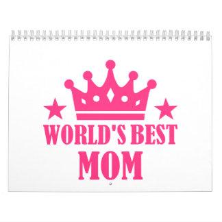 La mejor mamá del mundo calendario de pared