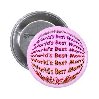 ¡La mejor mamá del mundo! Pin Redondo De 2 Pulgadas