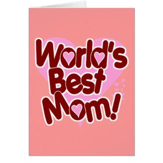 ¡La MEJOR mamá del mundo! Tarjeta De Felicitación