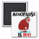 La menopausia es caliente imán de frigorífico
