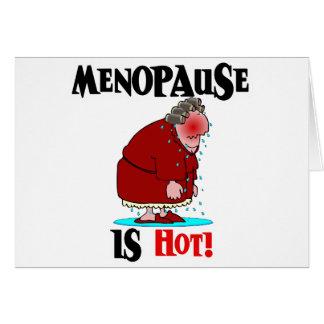 La menopausia es caliente tarjeta de felicitación