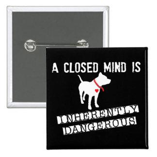 La mente cerrada es Pin intrínsecamente peligroso Pin Cuadrada 5 Cm