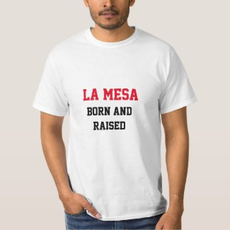 La Mesa Born and Raised T-Shirt