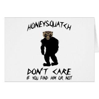 La miel Squatch no cuida Felicitacion