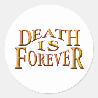 La muerte es Forever Pegatina Redonda