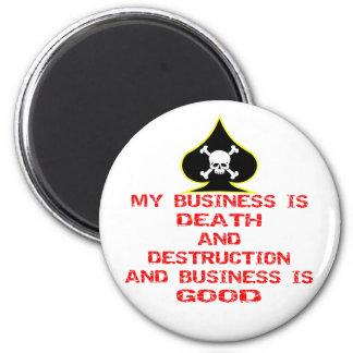 La muerte es mi negocio y el negocio es bueno imán redondo 5 cm