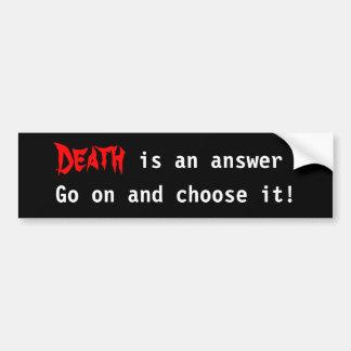 ¡La muerte es una respuesta se enciende y la elige Pegatina Para Auto