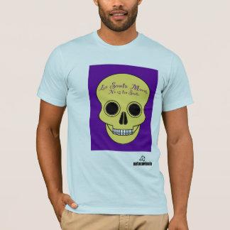 La Muerte No es Santa T-Shirt