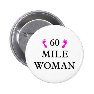 la mujer de 60 millas CAPSULA 2 pies Pins
