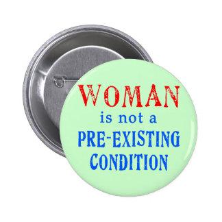 La mujer no es una condición pre existente pin redondo de 2 pulgadas