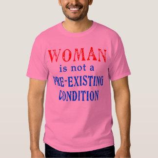 La mujer no es una condición pre existente remeras