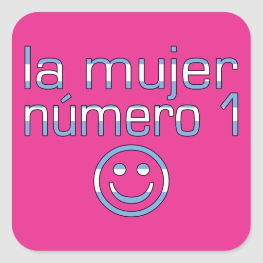 La Mujer Número 1 - Number 1 Wife in Guatemalan Square Sticker
